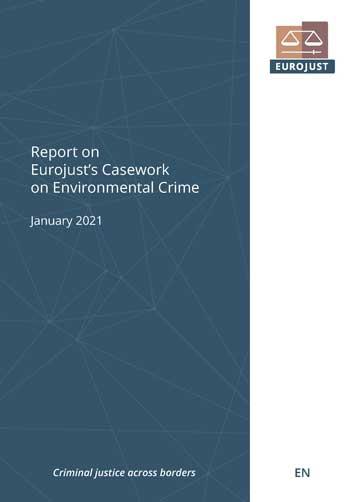 Relatório EUROJUST - Crime Ambiental Janeiro 2021